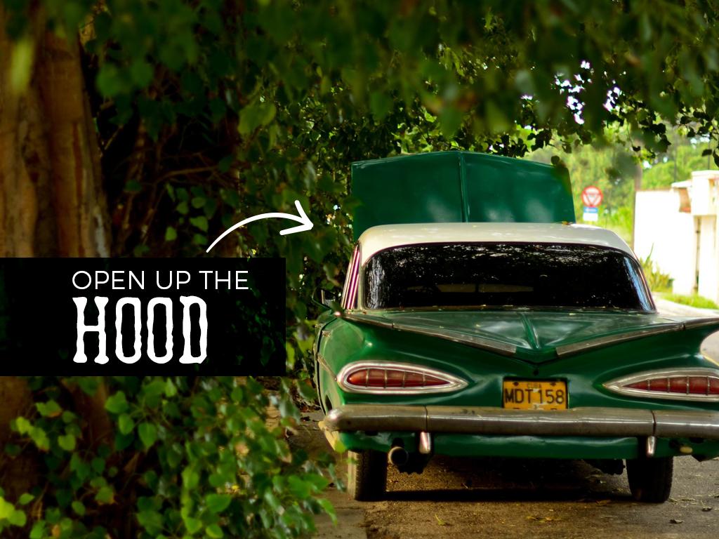 Open up the hood