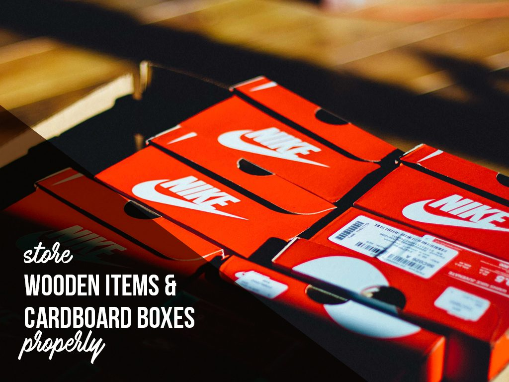 Store wooden items properly