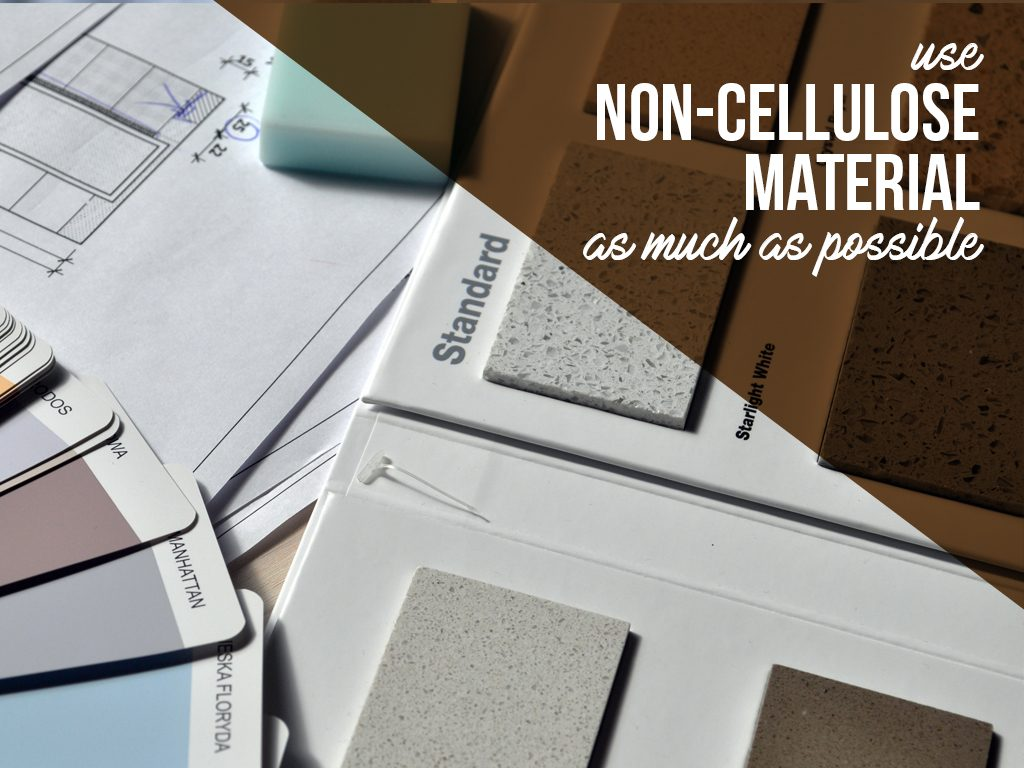 Use non cellulose material