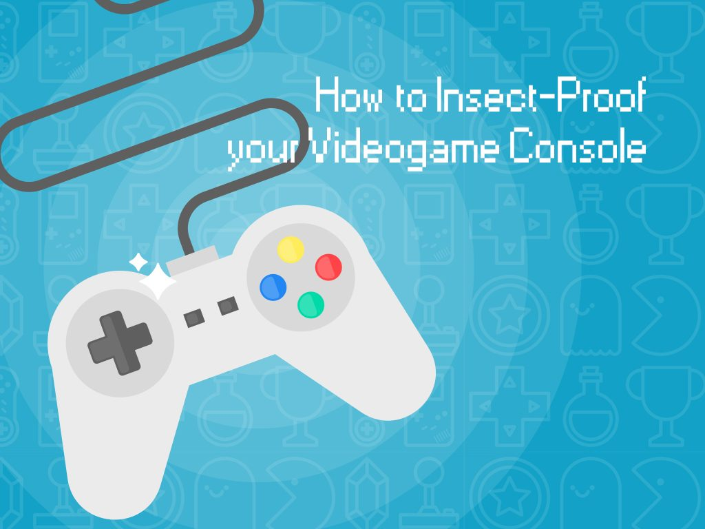 How to Insect-Proof Your Video Game Console
