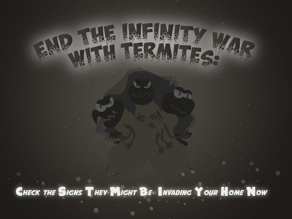 End the Infinity War with Termites: Check the Signs They Might Be Invading Your Home Now